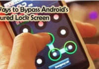 7 Ways to Bypass Android's Secured Lock Screen copy