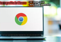 How to use profiles in Chrome to keep work and home separate