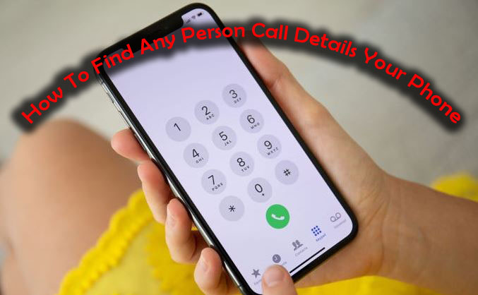 How To Find Any Person Call Details Your Phone copy
