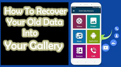 How To Recover Your Old Data Into Your Gallery
