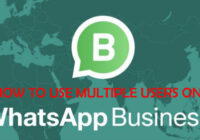 HOW TO USE MULTIPLE USERS ON WHATSAPP BUSINESS